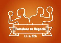 fortalece tu negocio en la web